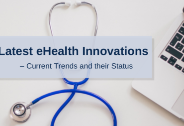 Latest eHealth Innovations – Current Trends